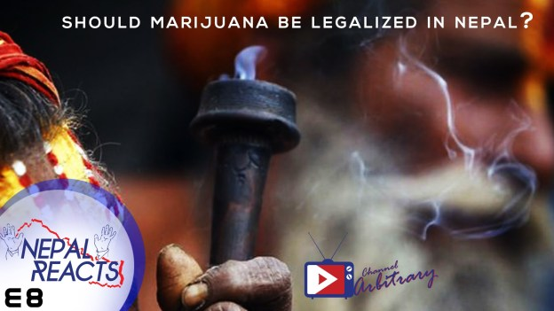 Nepal Reacts: Should Marijuana/Weed be legalized in Nepal?