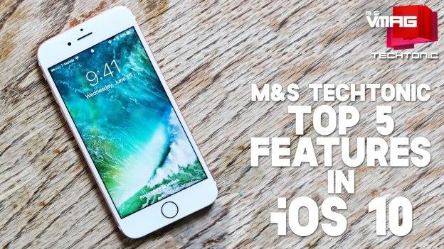 Techtonic: Top 5 Features in iOS 10