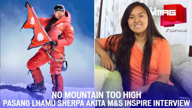 M&S INSPIRE: No Mountain Too High – Pasang Lhamu Sherpa Akita