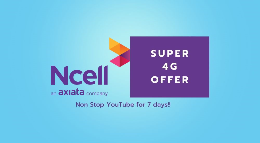 Ncell Super 4G non stop youtube pack offer