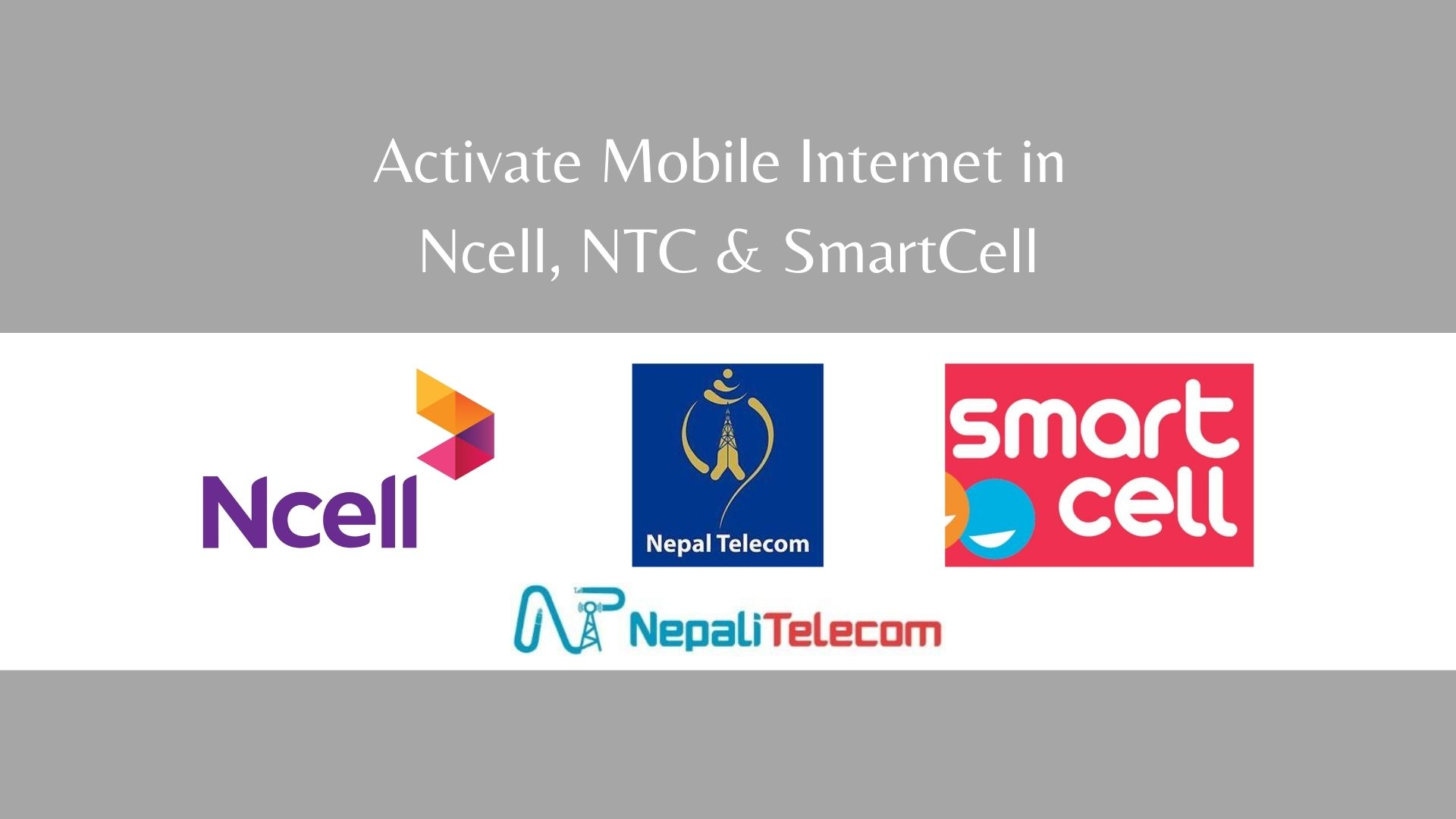 How To Activate Mobile Internet in Ncell, NTC & Smart Cell