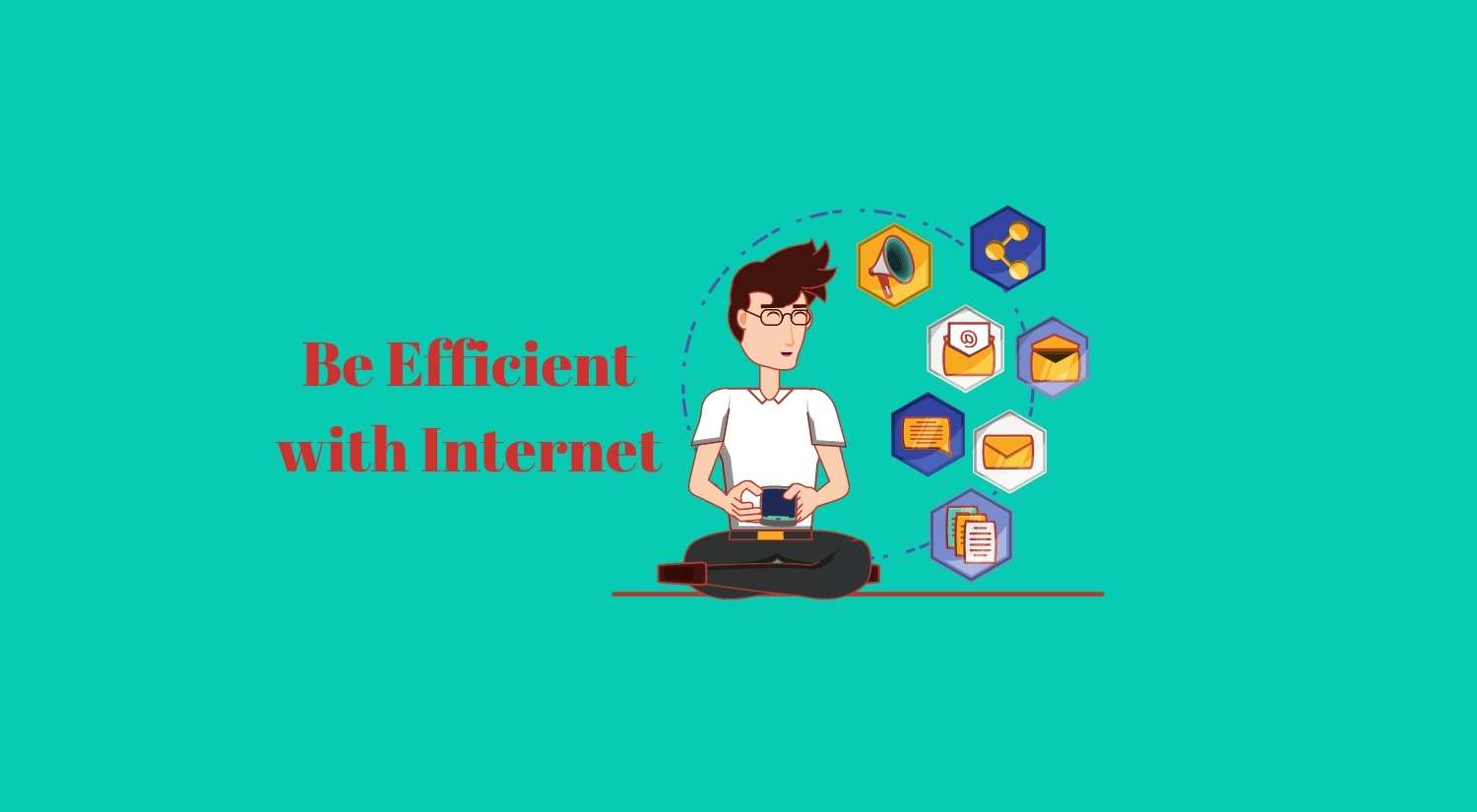 How to be efficient with internet