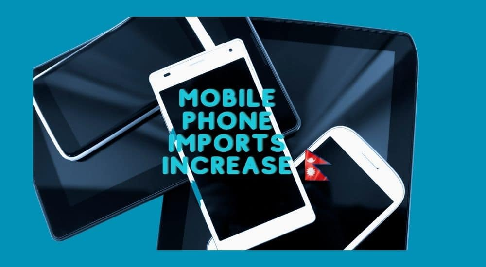 Mobile phone import increase after lockdown in Nepal