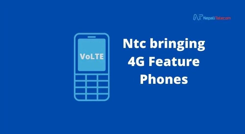 Ntc 4G Volte feature phones