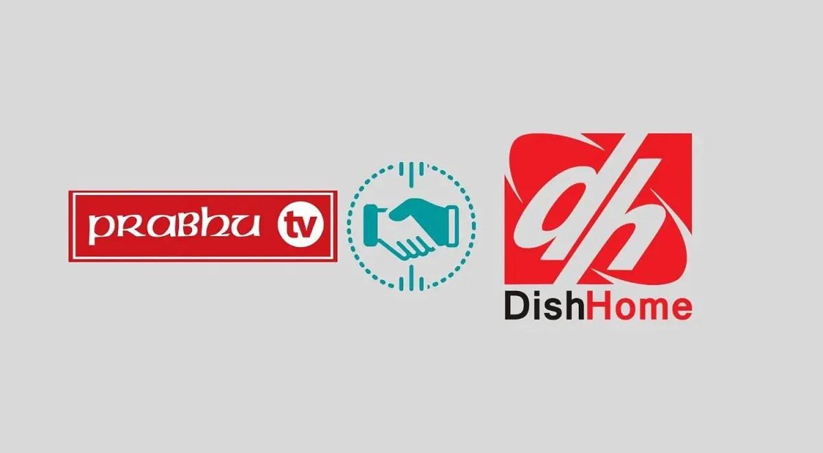 Dish Home Prabhu TV merger