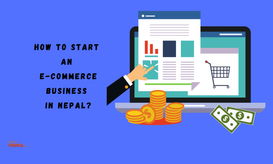 How to start an e-Commerce business in Nepal Is it profitable