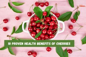 10 proven health benefits of Cherries