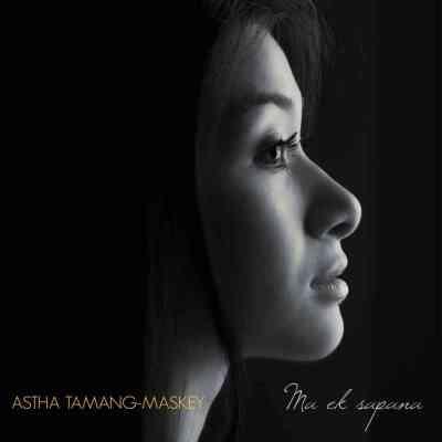 Astha Tamang Maskey Ma Ek Sapana Album Art