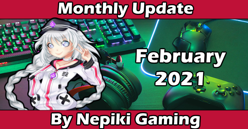 Nep's Month in Gaming: February 2021