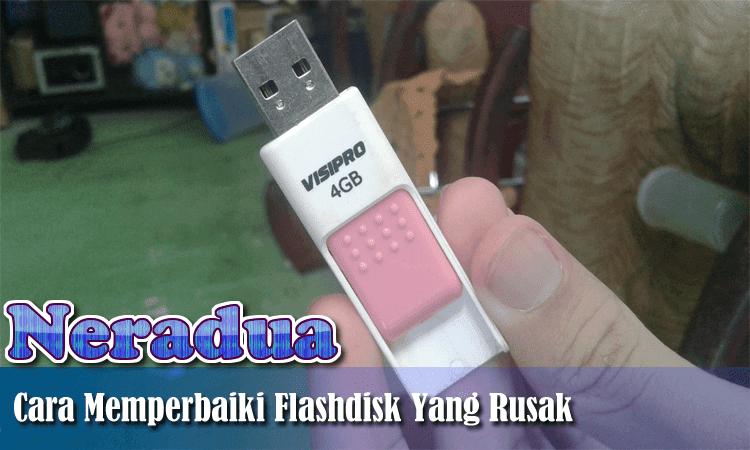 Cara Memperbaiki Flashdisk Rusak