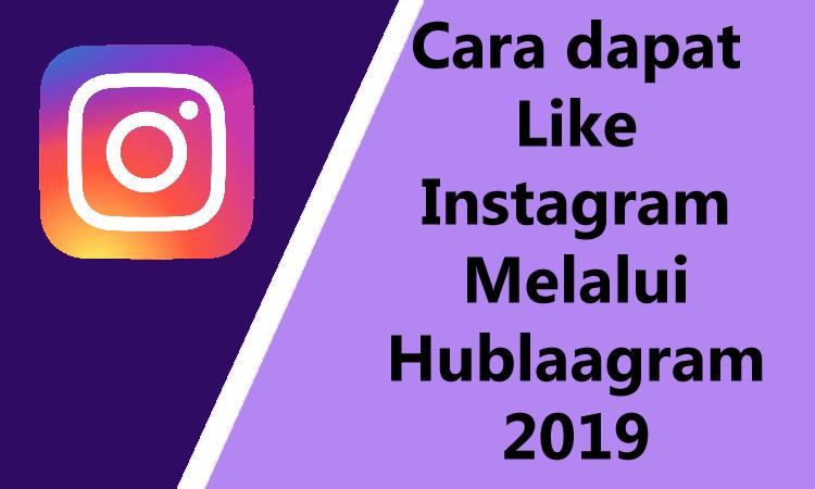 Cara Mendapatkan Like Instagram Melalui Hublaagram 2019