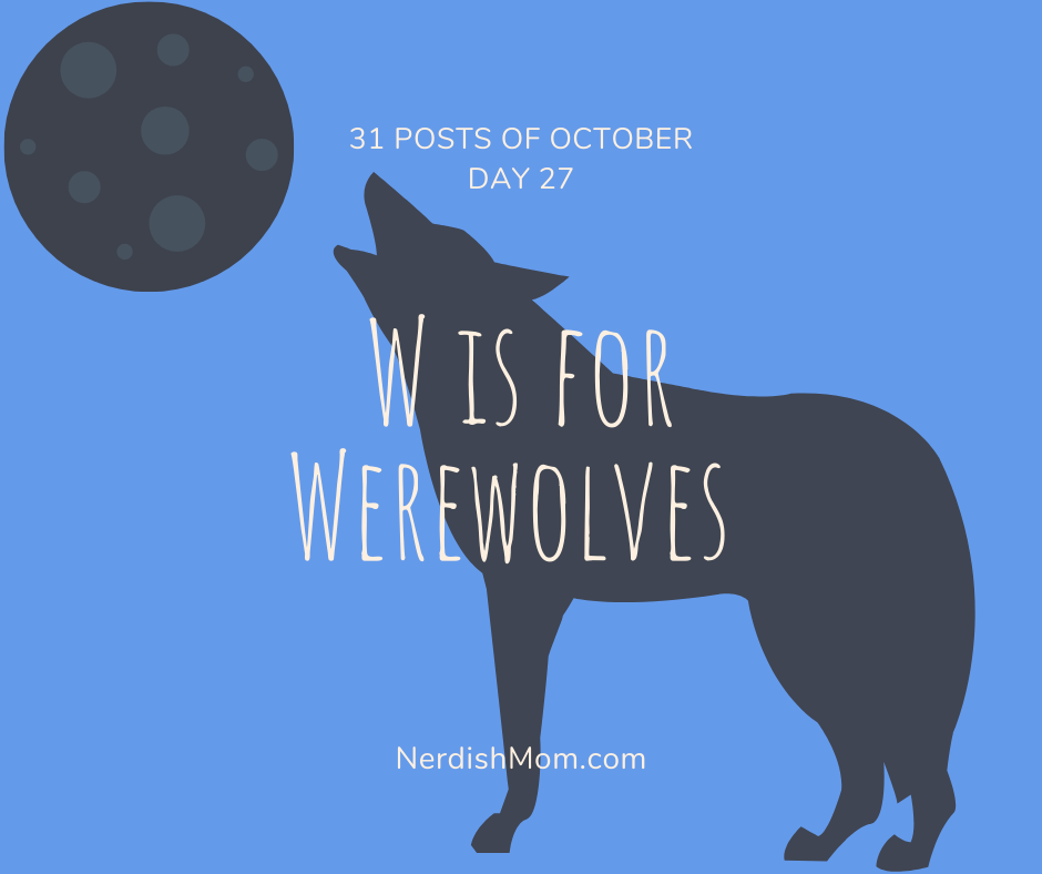 w is for werewolves