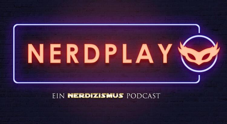 Nerdplay - Ein Nerdizisimus Podcast