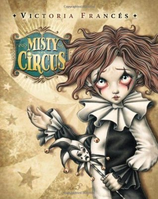 Misty CircusVictoria FrancesDark Horse ComicsJune 25, 2013Get It Now