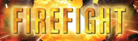 "You Need to Read ""Firefight"" Right Now -- and Here's Your Chance!"