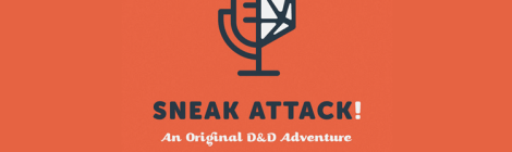 The Pod Nod: Sneak Attack Leaves All Other Actual Play DnD Podcasts in the Dust