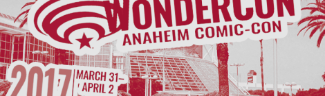 Wondercon 2017: Sunday Schedule Highlights