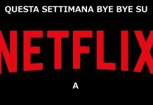 Netflix film cancellazioni marzo catalogo