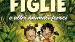 Due figlie e altri animali feroci: La recensione