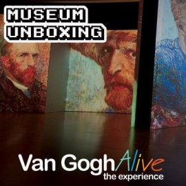 Van Gogh Alive: The experience – Museum unboxing