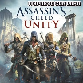 Assassin's Creed Unity – 2014 PS4, Xbox ONE, Windows – Recensione