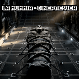 La Mummia (The Mummy) – CinePreview