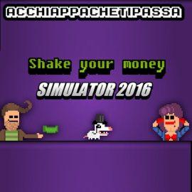 Shake Your Money Simulator 2016 – Recensione – Acchiappachetipassa 5 di 10