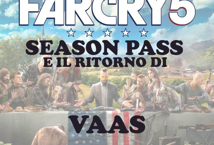 Season Pass FARCRY5 e il ritorno di VAAS
