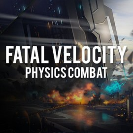 Fatal Velocity Physics Combat – First Look – PC Windows