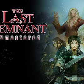 The Last Remnant Remastered – Ora disponibile!