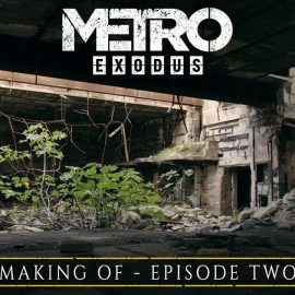 Metro Exodus – Disponibile il secondo episodio del Making Of