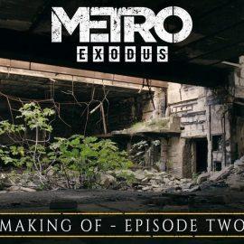 Metro Exodus – Disponibile il secondo episodio del Making Of