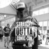 Straight Outta Comic-Con