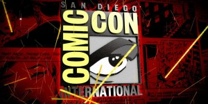 Comic Con Wrap: Major Trailer Drops and More