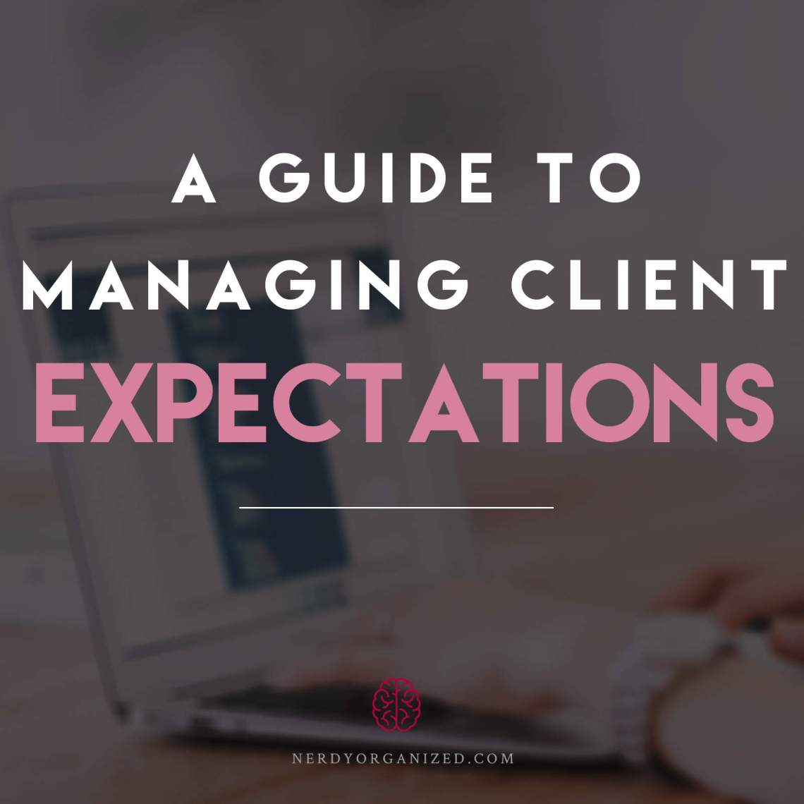 A Guide to Managing Client Expectations
