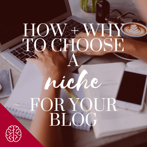 Make Money Blogging: How and Why to Choose a Niche for Your Blog