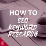 How to Do SEO Keyword Research for Your Blog