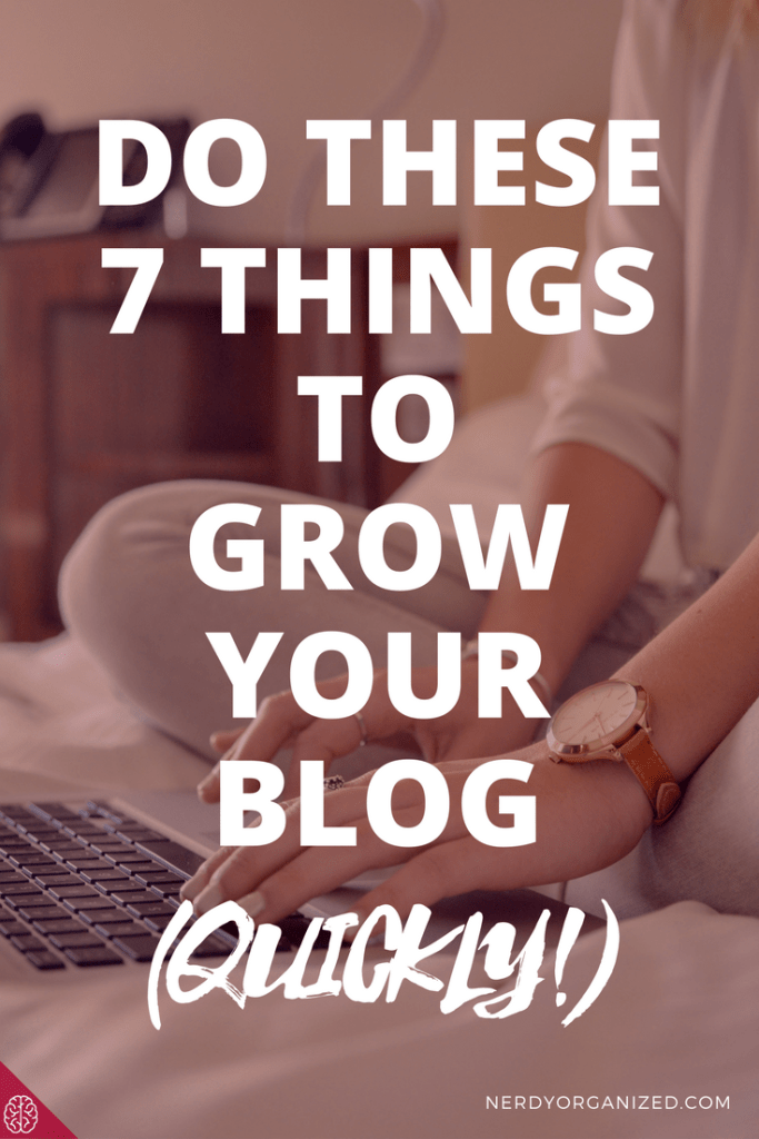 Grow Your Blog: 7 Weekly Tasks to Get Next Level