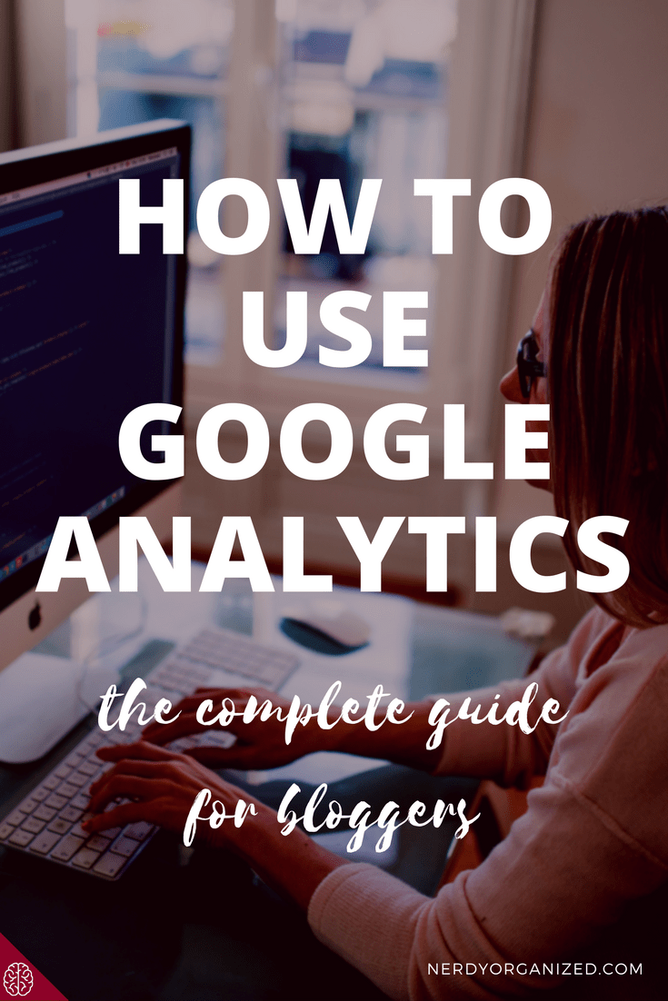How to Use Google Analytics: For Bloggers