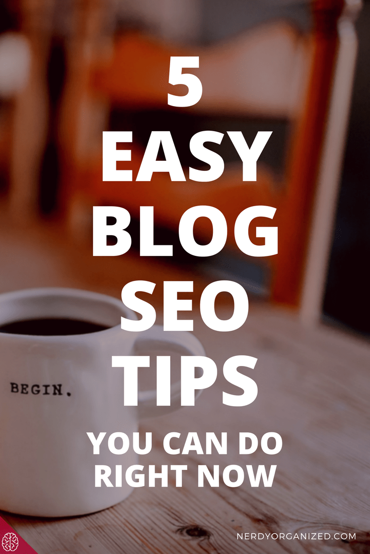 5 Easy Blog SEO Tips: Grow Your Blog Traffic