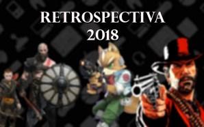 Retrospectiva 2018: Games | Um excelente ano, mas nem tudo…