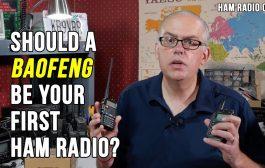 Should a Baofeng be your First Ham Radio – Ham Radio Q&A