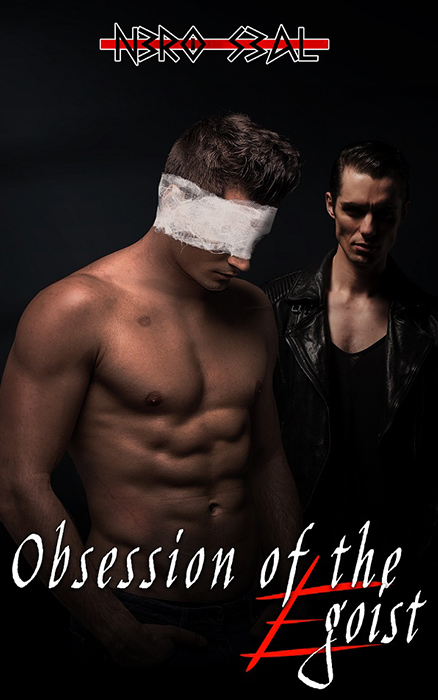 Obsession of the Egoist by Nero Seal