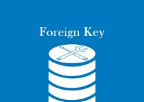 Pengertian Foreign Key adalah