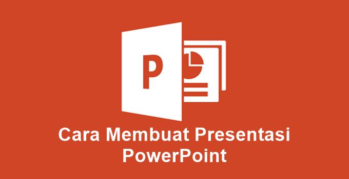Cara Membuat Presentasi PowerPoint