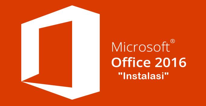 Cara Install Microsoft Office 2016 Mudah