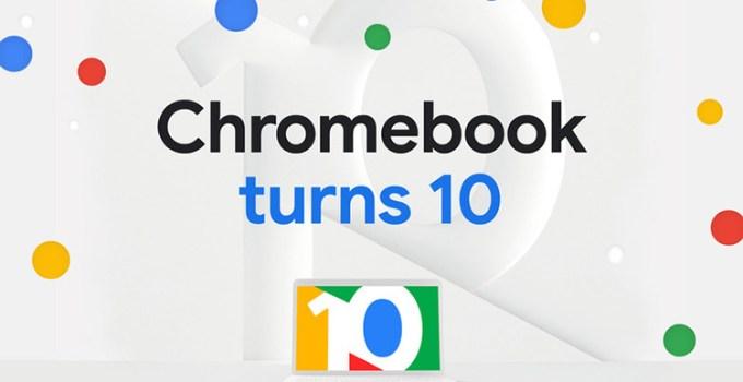 Ulang Tahun Ke 10 Chrome OS Google Chromebook