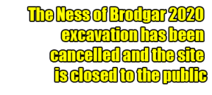 Ness of Brodgar site closed