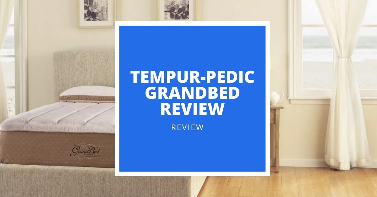 tempur pedic grandbed 2021 review a