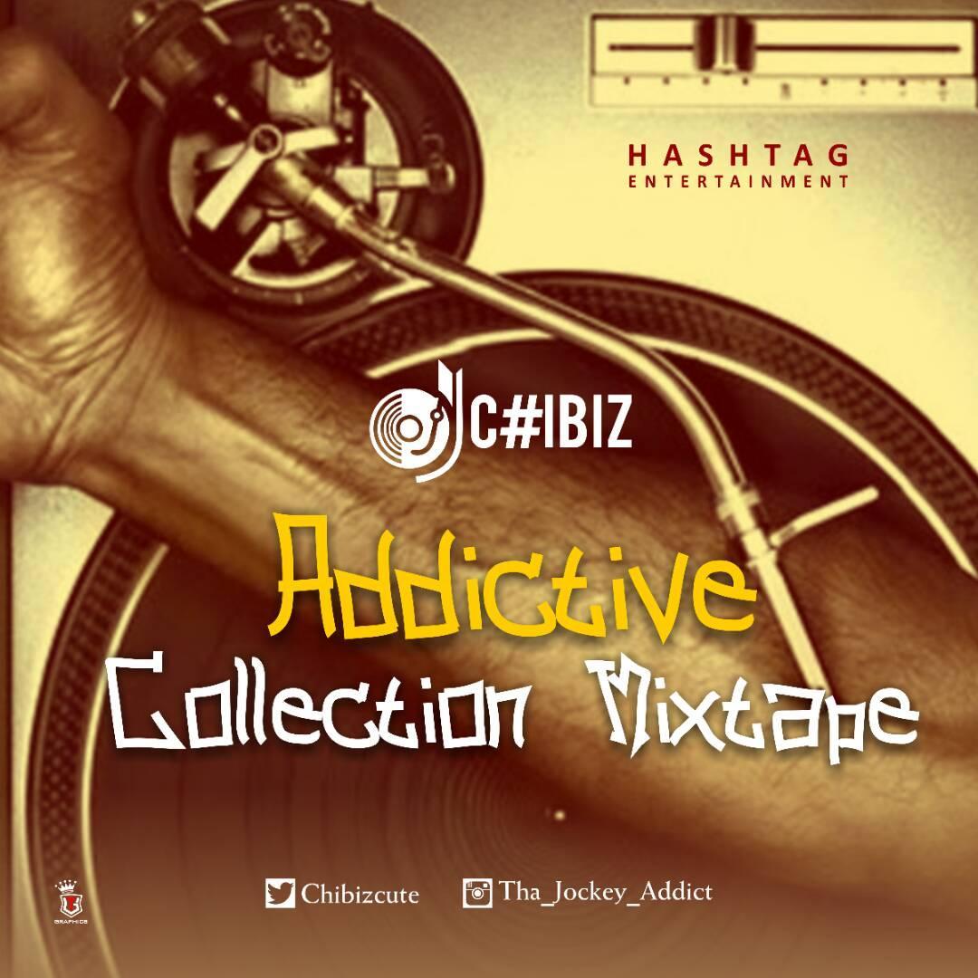 Dj Chibiz - Addictive Collection Mixtape